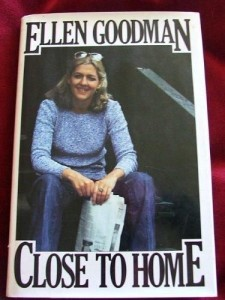 ellen goodman essay family counterculture Ellen goodman is a pulitzer prize-winning columnist who has spent most of her life chronicling social change and its impact on american life.